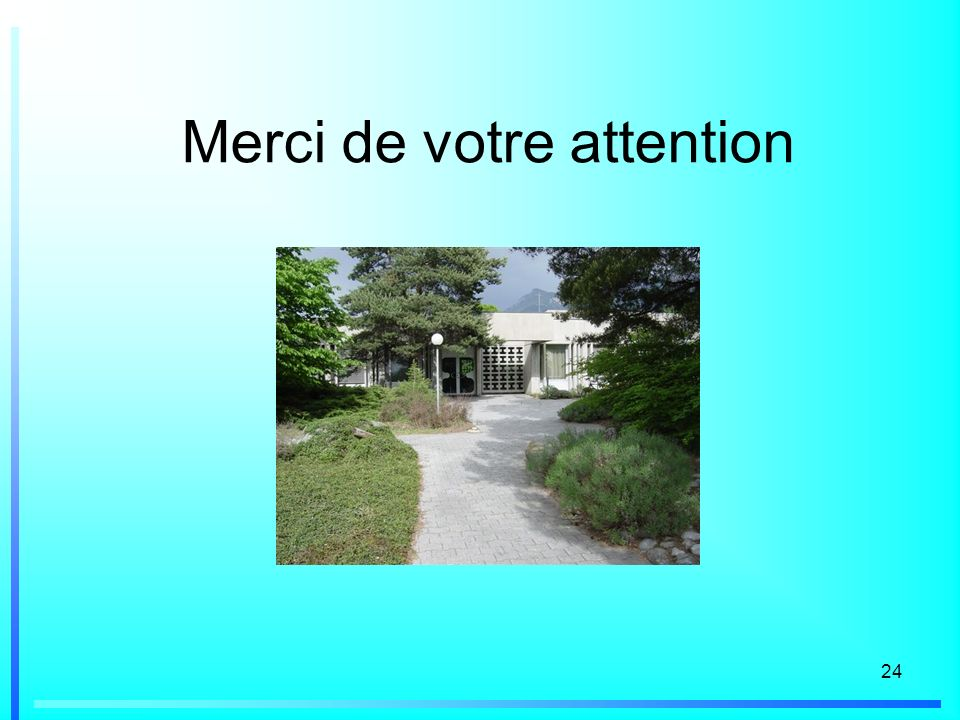 24 Merci de votre attention