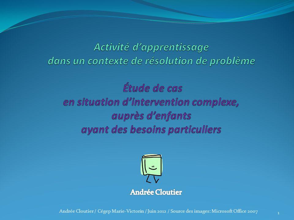 1 Andrée Cloutier / Cégep Marie-Victorin / Juin 2012 / Source des images: Microsoft Office 2007