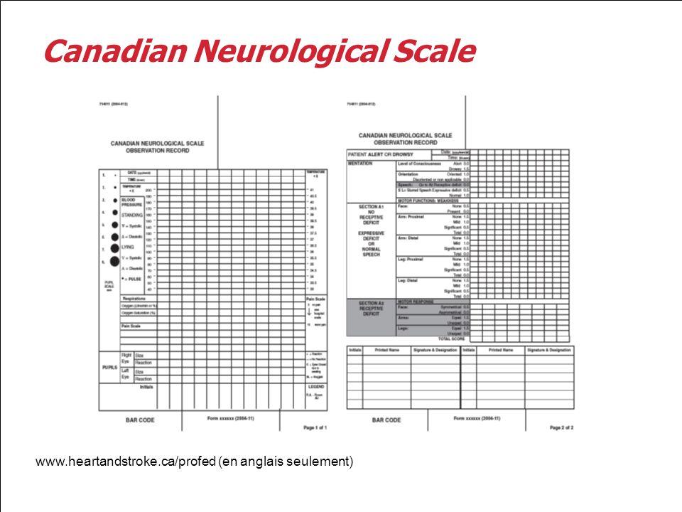 Canadian Neurological Scale www.heartandstroke.ca/profed (en anglais seulement)