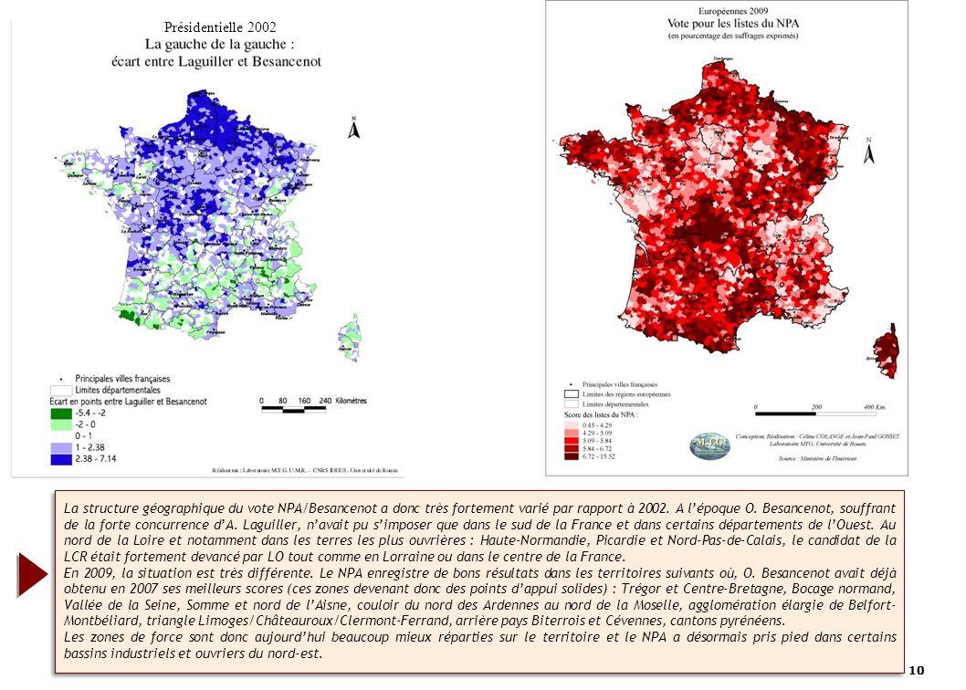 10 La structure géographique du vote NPA/Besancenot a donc très fortement varié par rapport à 2002.