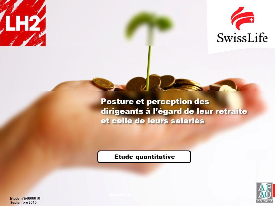 1 Posture et perception des dirigeants à légard de leur retraite et celle de leurs salariés Etude quantitative www.lh2.fr Etude n°54600010 Septembre 2