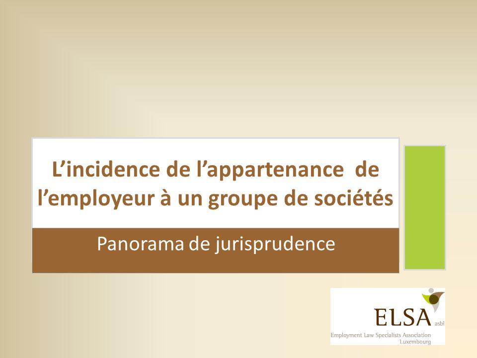 Lincidence de lappartenance de lemployeur à un groupe de sociétés Panorama de jurisprudence