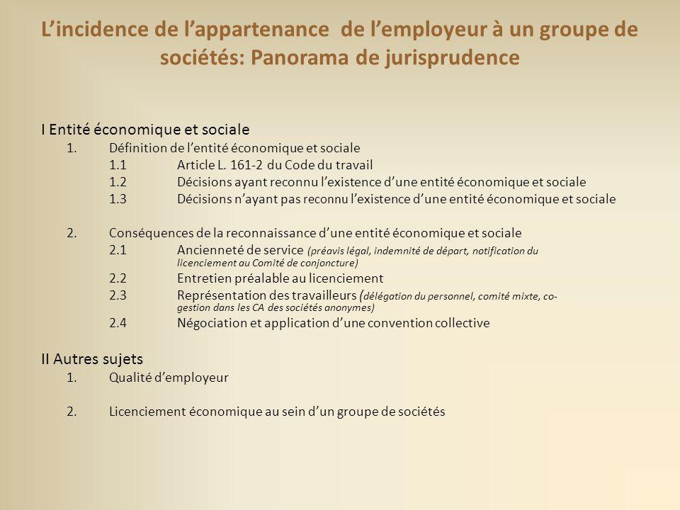 Lincidence de lappartenance de lemployeur à un groupe de sociétés: Panorama de jurisprudence I Entité économique et sociale 1.