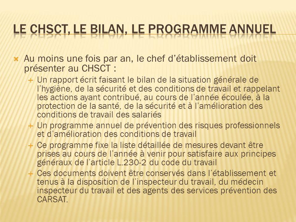 Au moins une fois par an, le chef détablissement doit présenter au CHSCT : Un rapport écrit faisant le bilan de la situation générale de lhygiène, de