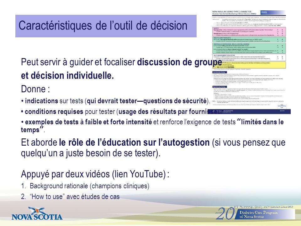 Caractéristiques de loutil de décision Peut servir à guider et focaliser discussion de groupe et décision individuelle.