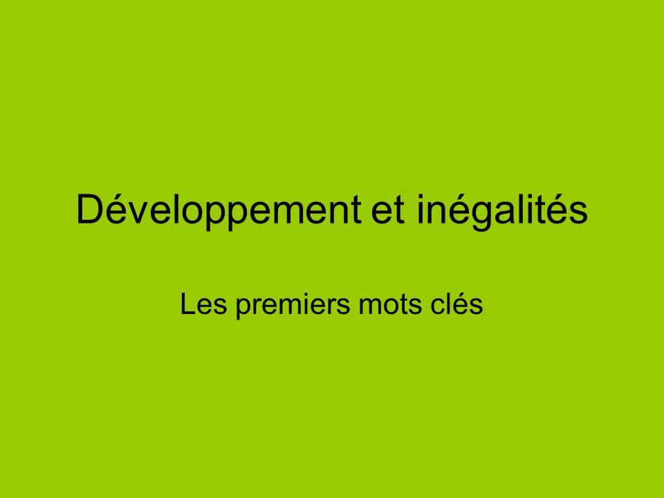 Développement et inégalités Les premiers mots clés