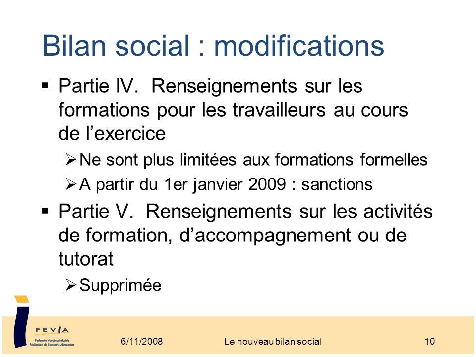 Bilan social : modifications Partie IV. Renseignements sur les formations pour les travailleurs au cours de lexercice Ne sont plus limitées aux format