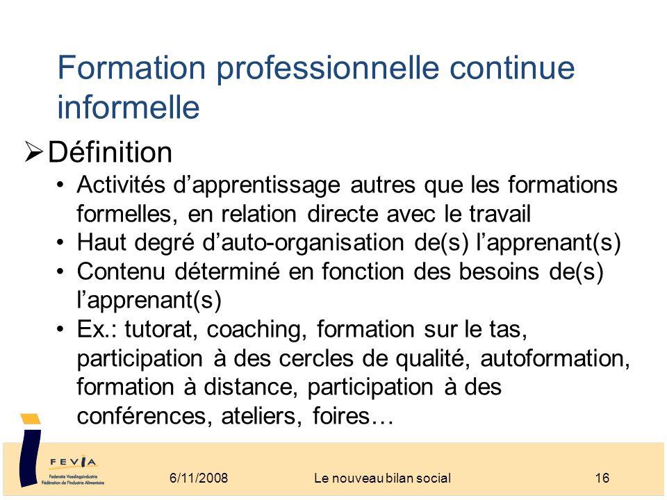 Formation professionnelle continue informelle Définition Activités dapprentissage autres que les formations formelles, en relation directe avec le tra