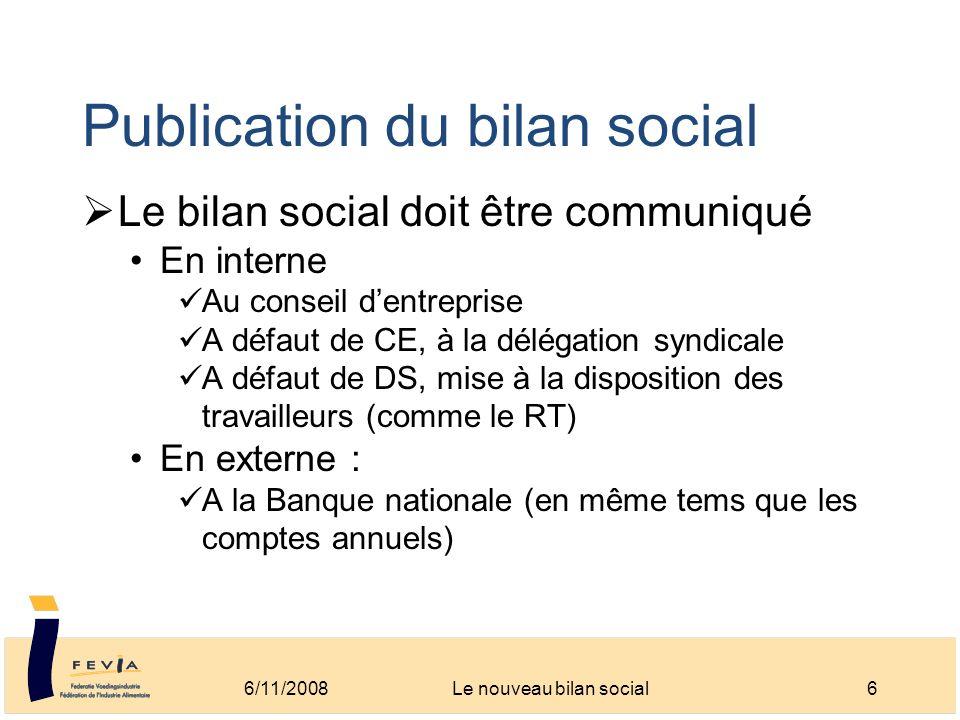 Publication du bilan social Le bilan social doit être communiqué En interne Au conseil dentreprise A défaut de CE, à la délégation syndicale A défaut