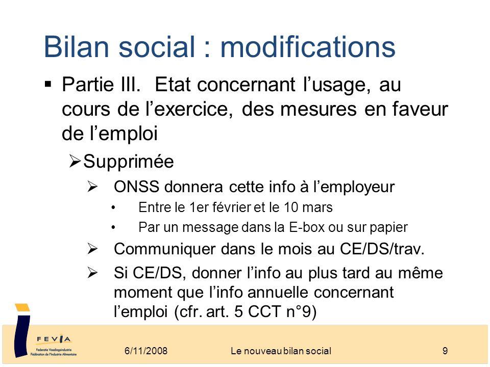 Bilan social : modifications Partie III. Etat concernant lusage, au cours de lexercice, des mesures en faveur de lemploi Supprimée ONSS donnera cette