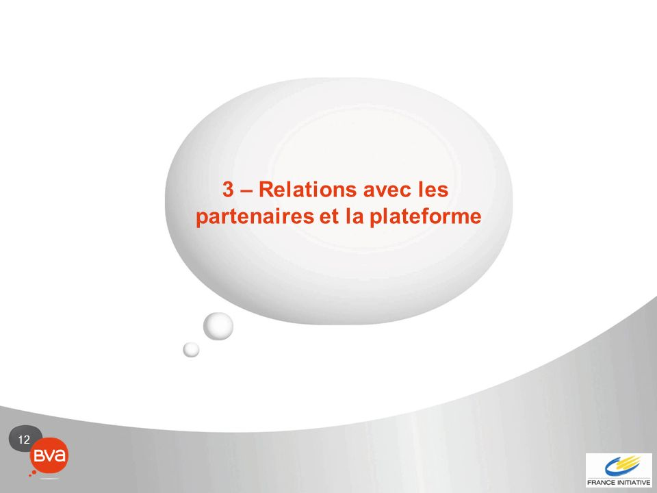 12 3 – Relations avec les partenaires et la plateforme