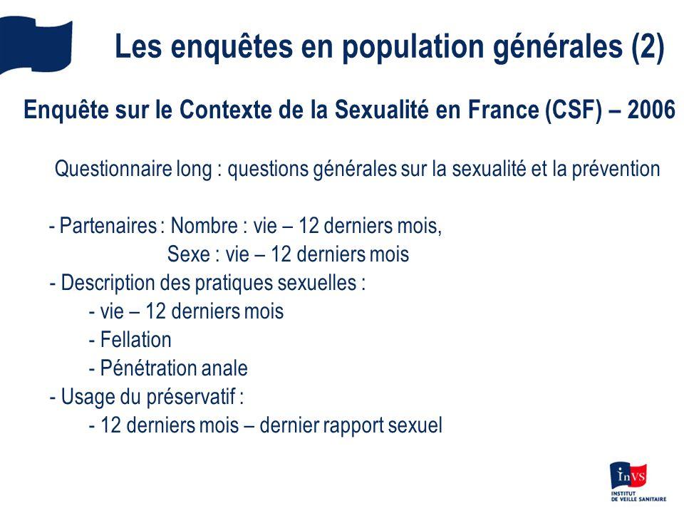 Les enquêtes en population générales (2) Enquête sur le Contexte de la Sexualité en France (CSF) – 2006 Questionnaire long : questions générales sur l