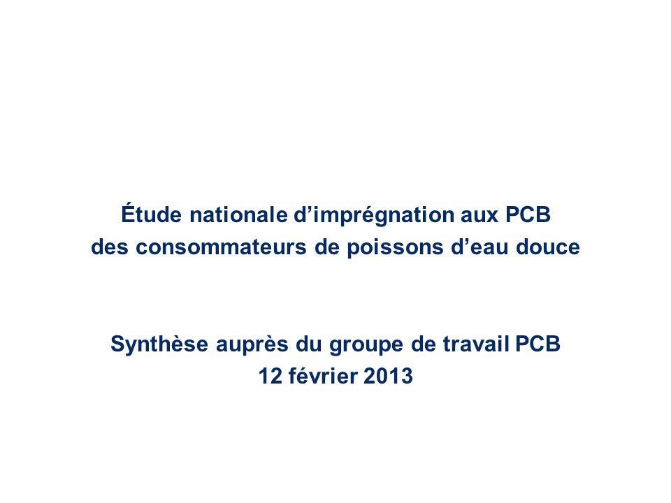 Étude nationale dimprégnation aux PCB des consommateurs de poissons deau douce Synthèse auprès du groupe de travail PCB 12 février 2013