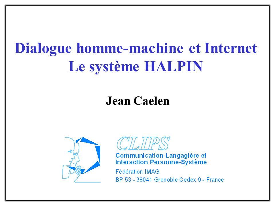 Serveur de la Bibliothèque de lINRIA (Rocquencourt) Serveur Rank-Xerox Fichier de dialogue H/M Serveur CLIPS-IMAG Système HALPIN Corpus HALPIN LemmatiseurRequêtes selon critères de l usager Architecture du système HALPIN-Documentaire Client (profil X ; but Y) Synthèse vocale Elan Reconnaissance Vocale Reconnaissance de concepts