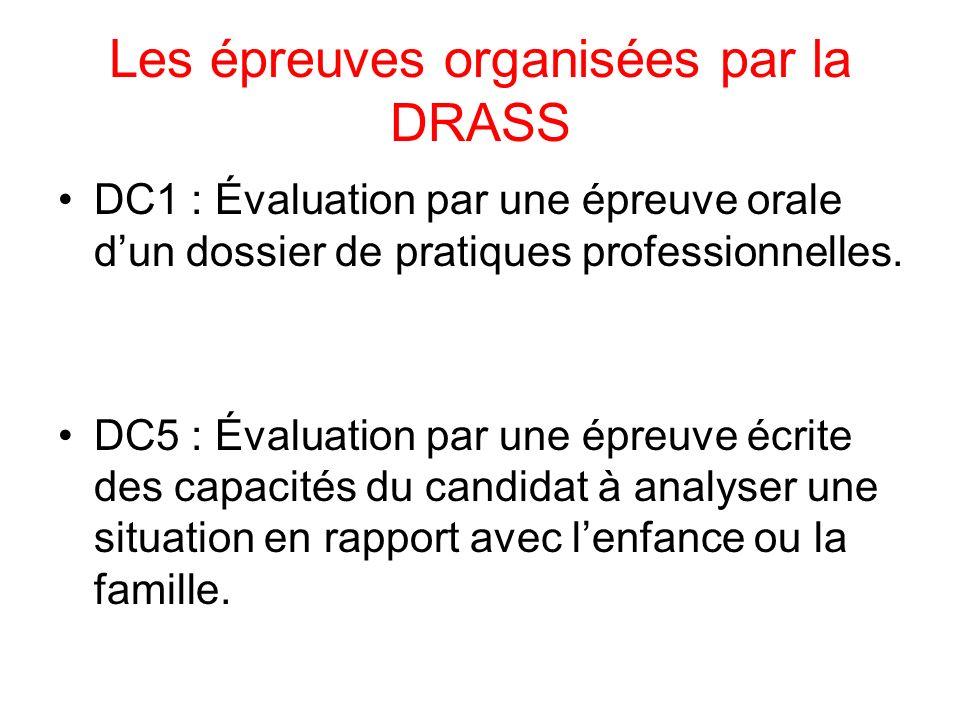 Les épreuves organisées par la DRASS DC1 : Évaluation par une épreuve orale dun dossier de pratiques professionnelles.
