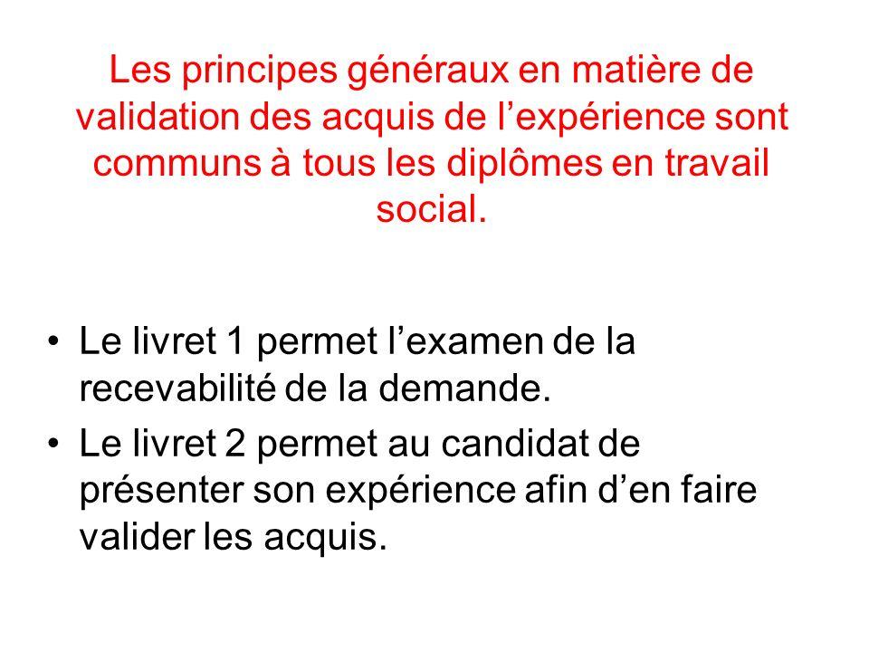 Les principes généraux en matière de validation des acquis de lexpérience sont communs à tous les diplômes en travail social.
