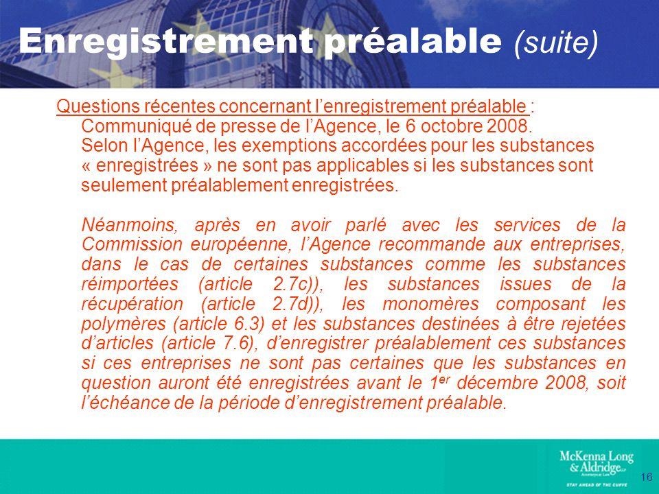 16 Enregistrement préalable (suite) Questions récentes concernant lenregistrement préalable : Communiqué de presse de lAgence, le 6 octobre 2008. Selo