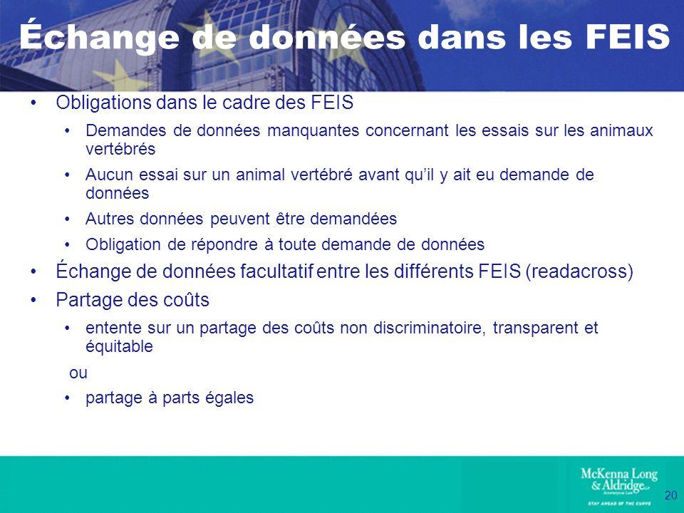 20 Échange de données dans les FEIS Obligations dans le cadre des FEIS Demandes de données manquantes concernant les essais sur les animaux vertébrés