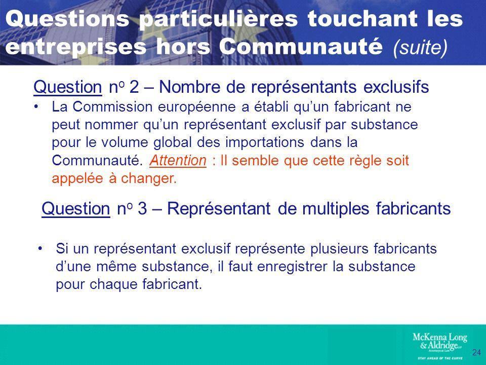 24 Questions particulières touchant les entreprises hors Communauté (suite) Question n o 2 – Nombre de représentants exclusifs La Commission européenn