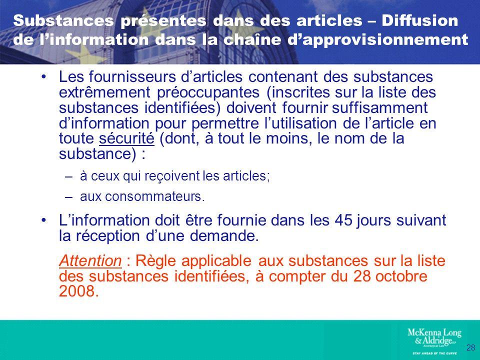 28 Substances présentes dans des articles – Diffusion de linformation dans la chaîne dapprovisionnement Les fournisseurs darticles contenant des subst