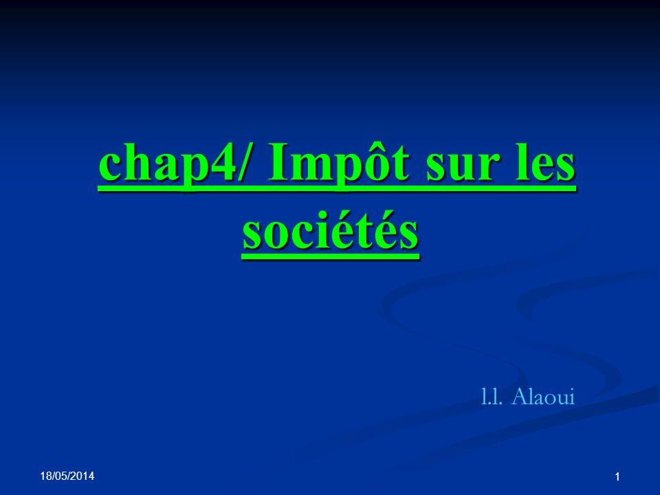 18/05/2014 12 Les personnes imposables : les sociétés étrangères - Ces sociétés sont imposables sur les bénéfices ou revenus qui ont leur source au Maroc et ce..