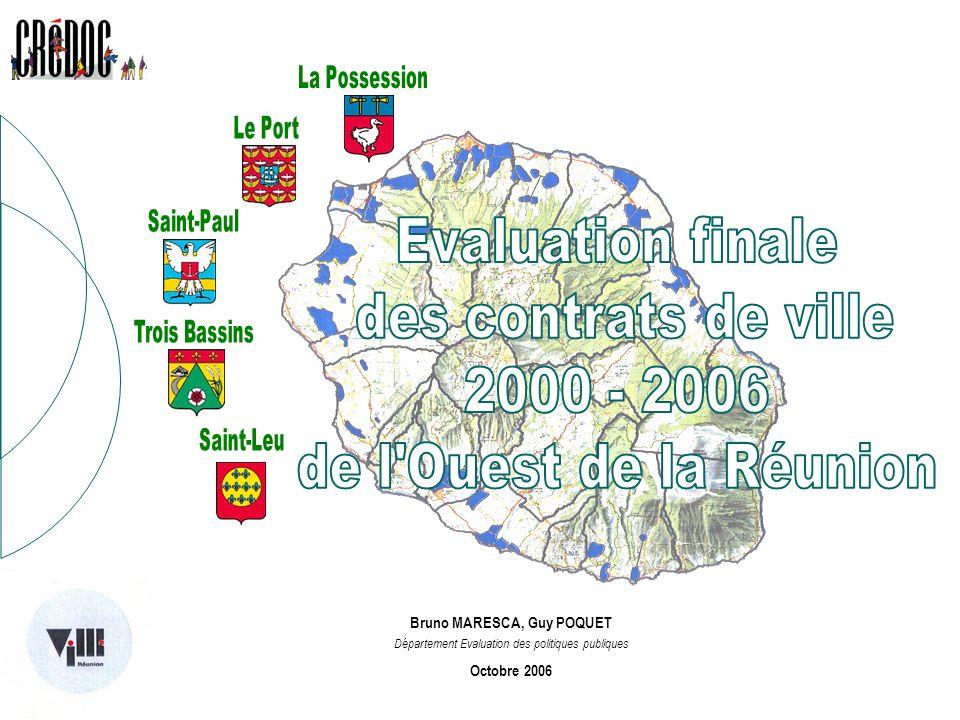 EVALUATION FINALE DES CONTRATS DE VILLE 2000-2006 DE LOUEST DE LA REUNION Bruno MARESCA, Guy POQUET Département Evaluation des politiques publiques Oc