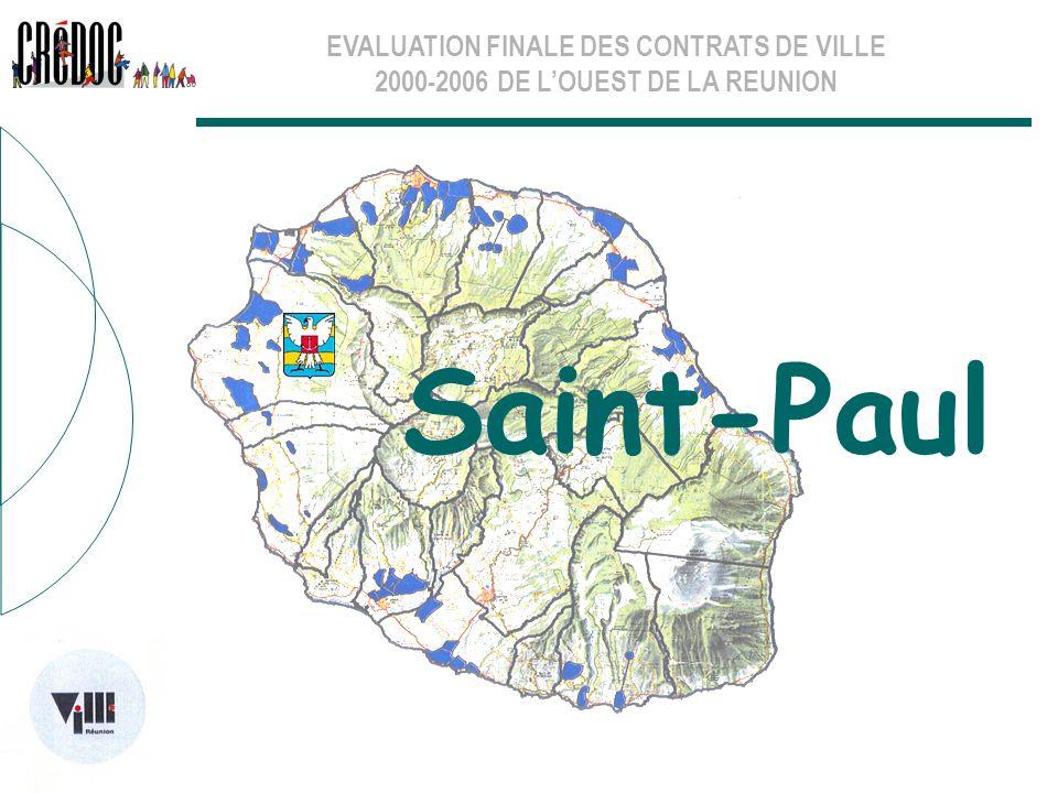EVALUATION FINALE DES CONTRATS DE VILLE 2000-2006 DE LOUEST DE LA REUNION Saint-Paul