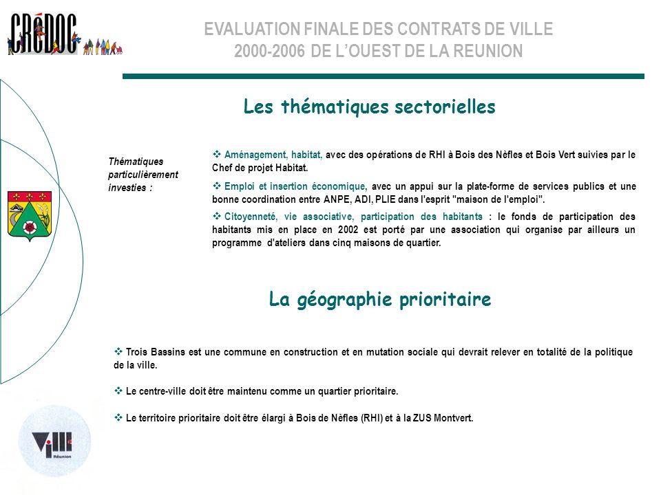 EVALUATION FINALE DES CONTRATS DE VILLE 2000-2006 DE LOUEST DE LA REUNION Les thématiques sectorielles La géographie prioritaire Trois Bassins est une