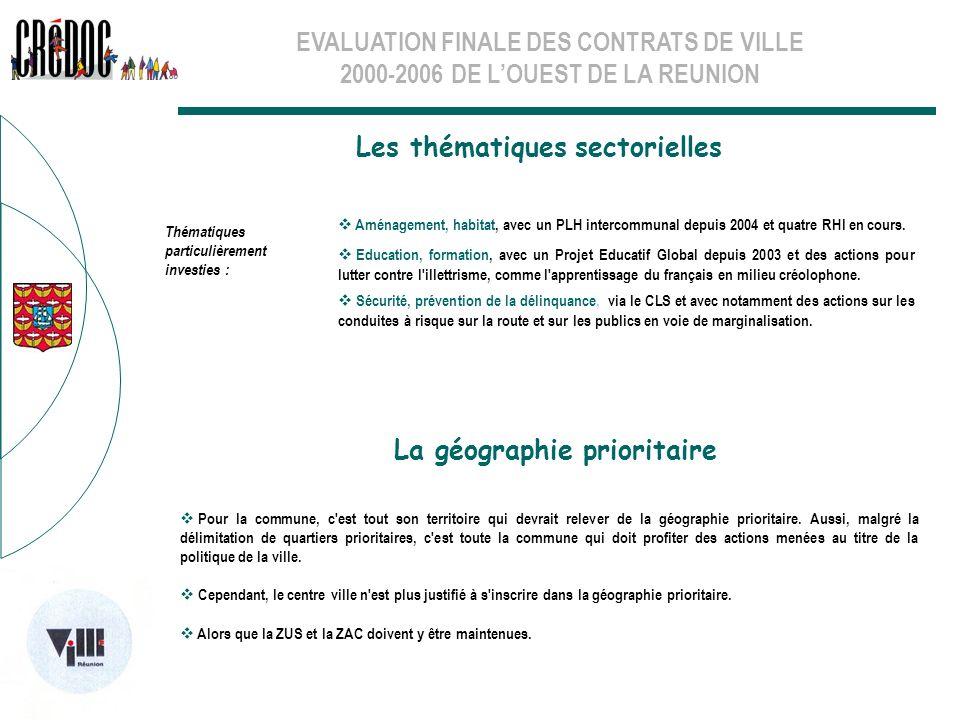 EVALUATION FINALE DES CONTRATS DE VILLE 2000-2006 DE LOUEST DE LA REUNION Les thématiques sectorielles La géographie prioritaire Pour la commune, c'es