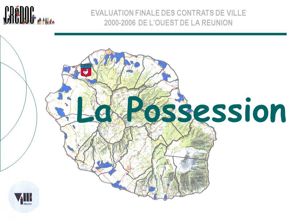 EVALUATION FINALE DES CONTRATS DE VILLE 2000-2006 DE LOUEST DE LA REUNION La Possession
