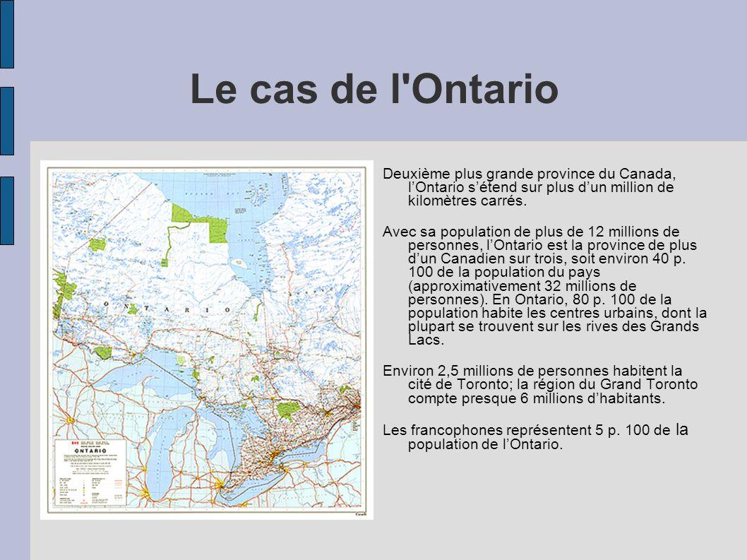 Le cas de l Ontario Deuxième plus grande province du Canada, lOntario sétend sur plus dun million de kilomètres carrés.