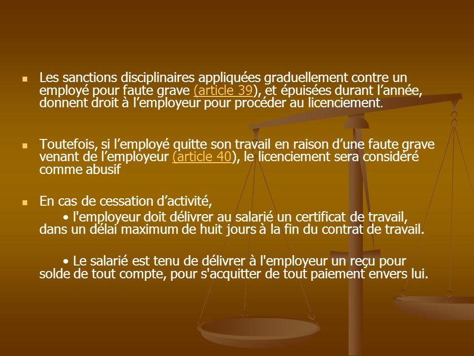Les principales causes de la cessation du contrat de travail En cas de C.D.D, le contrat peut cesser à larrivée de léchéance.