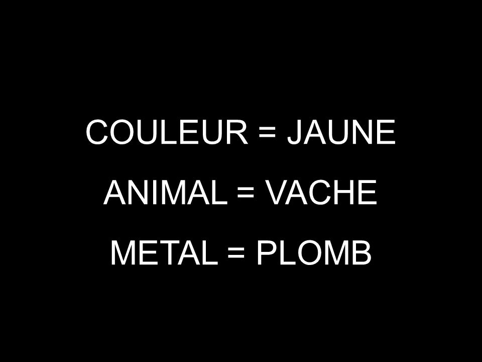 COULEUR = ? ANIMAL = ? METAL = ?