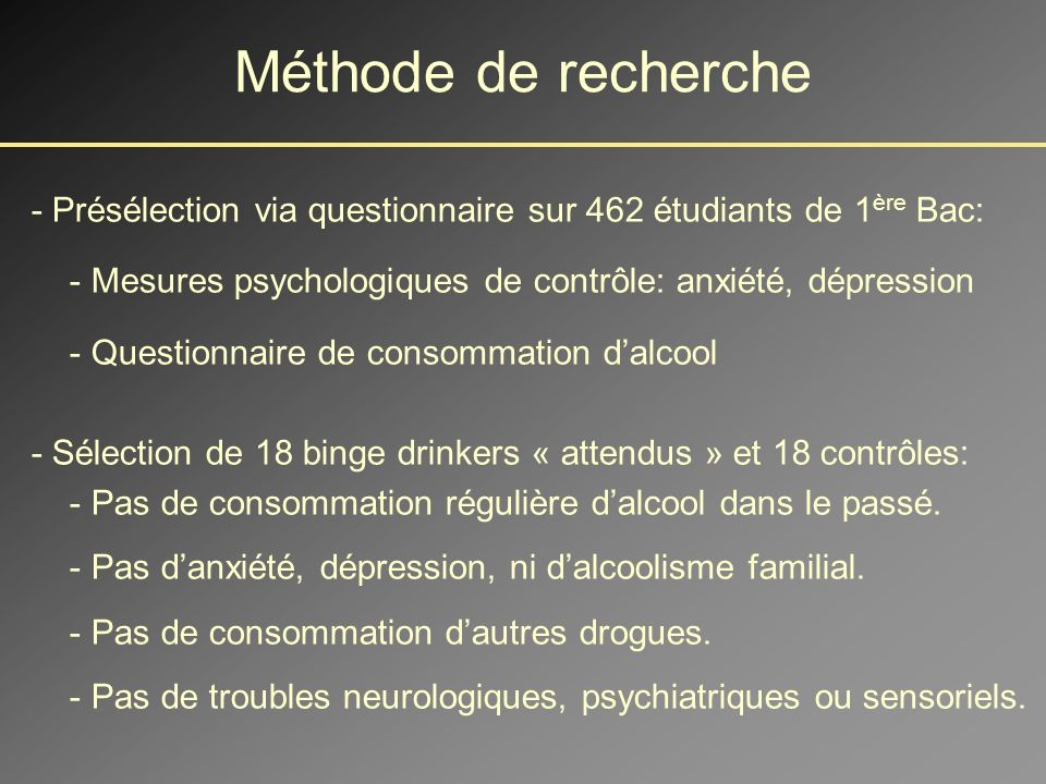 - Si le Binge Drinking est un alcoolisme a minima au plan cérébral, les binge drinkers devraient présenter des anomalies cérébrales.
