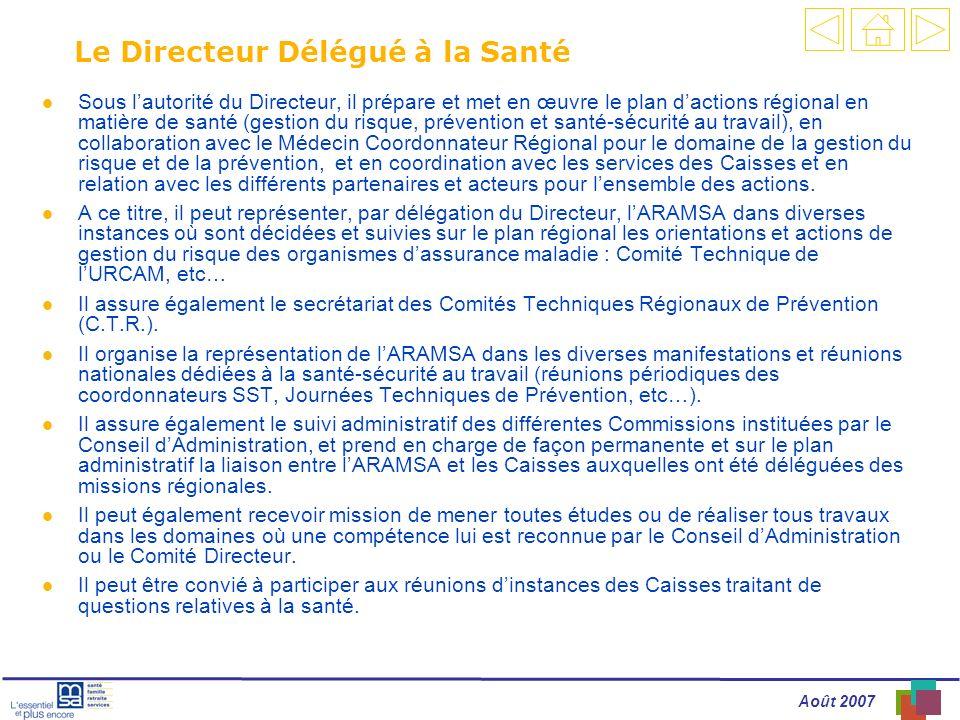 Août 2007 Le Directeur Délégué à la Santé l Sous lautorité du Directeur, il prépare et met en œuvre le plan dactions régional en matière de santé (ges