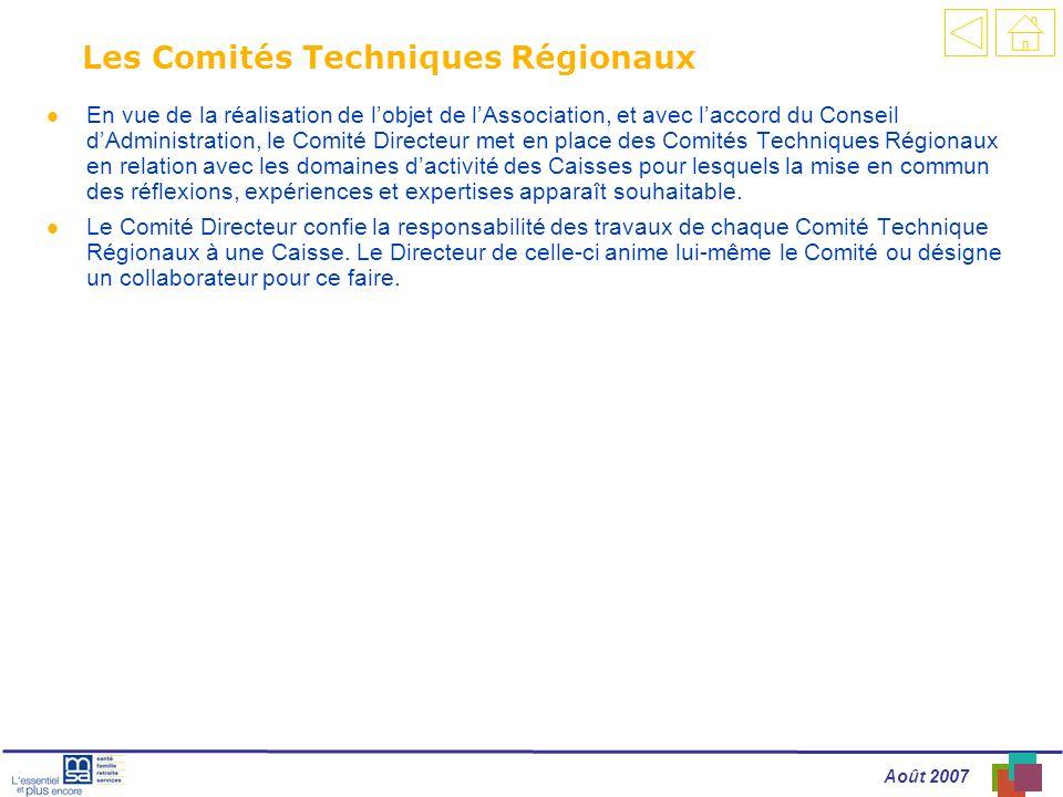 Août 2007 Les Comités Techniques Régionaux l En vue de la réalisation de lobjet de lAssociation, et avec laccord du Conseil dAdministration, le Comité