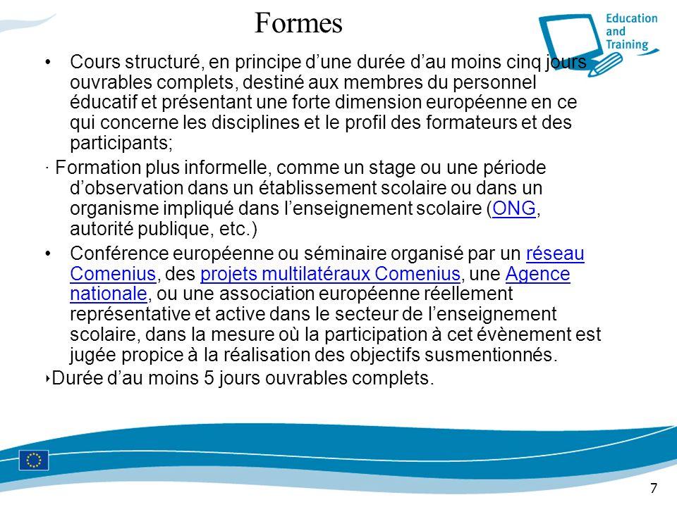 7 Formes Cours structuré, en principe dune durée dau moins cinq jours ouvrables complets, destiné aux membres du personnel éducatif et présentant une