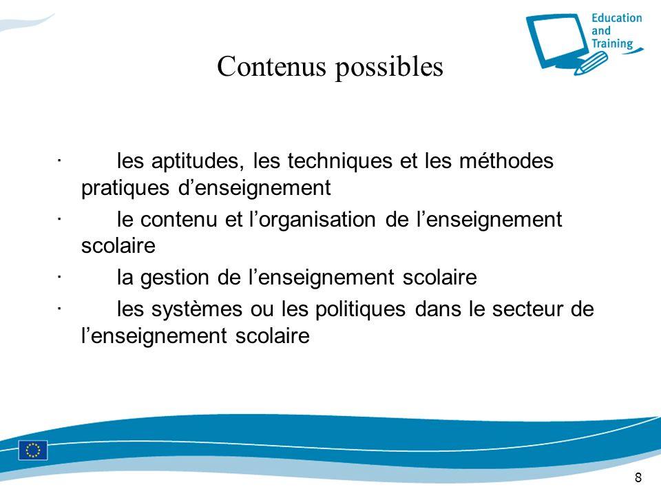 8 Contenus possibles · les aptitudes, les techniques et les méthodes pratiques denseignement · le contenu et lorganisation de lenseignement scolaire ·