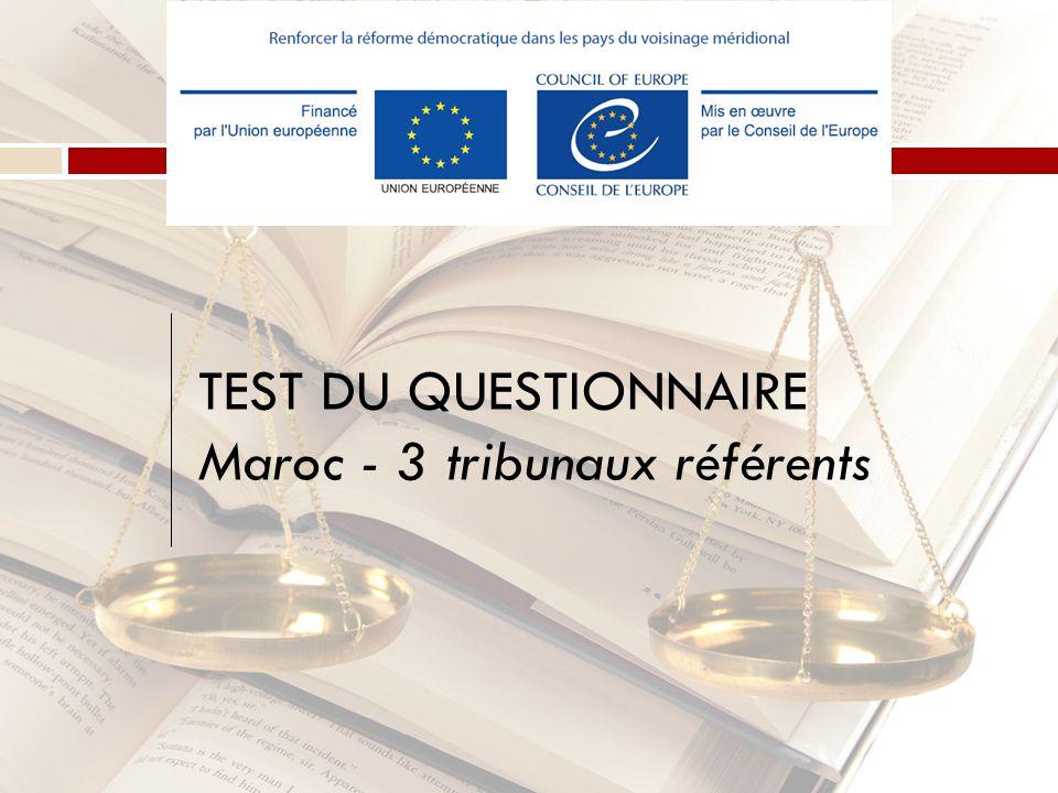 TEST DU QUESTIONNAIRE Maroc - 3 tribunaux référents