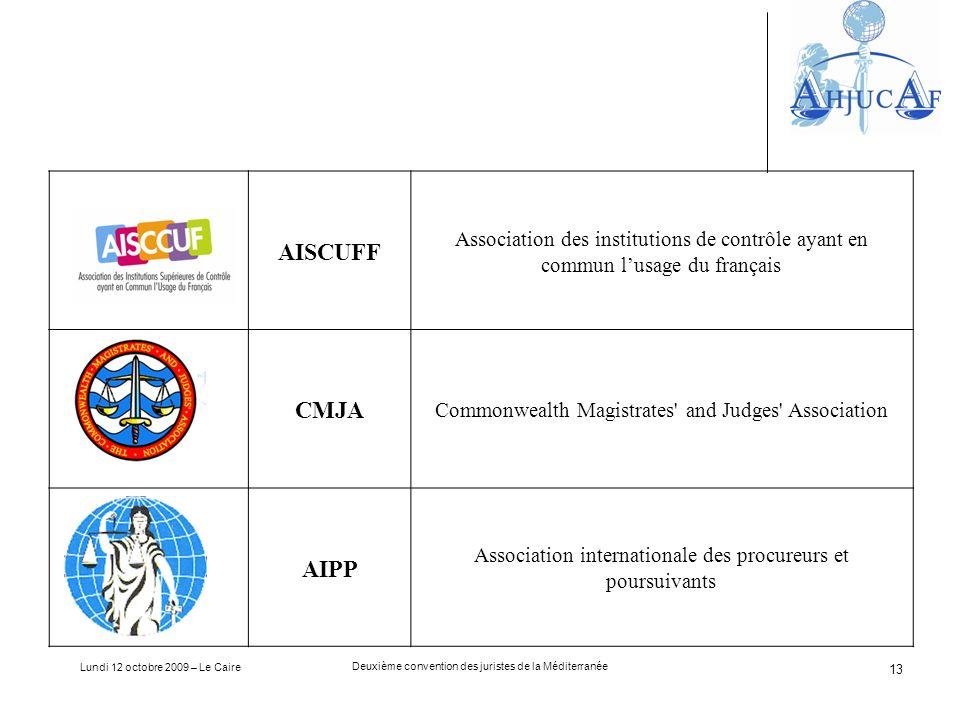 Lundi 12 octobre 2009 – Le Caire Deuxième convention des juristes de la Méditerranée 13 AISCUFF Association des institutions de contrôle ayant en comm