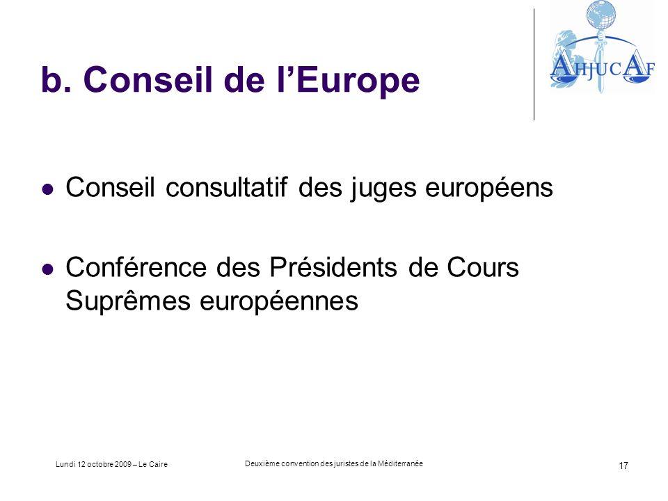 Lundi 12 octobre 2009 – Le Caire Deuxième convention des juristes de la Méditerranée 17 b.