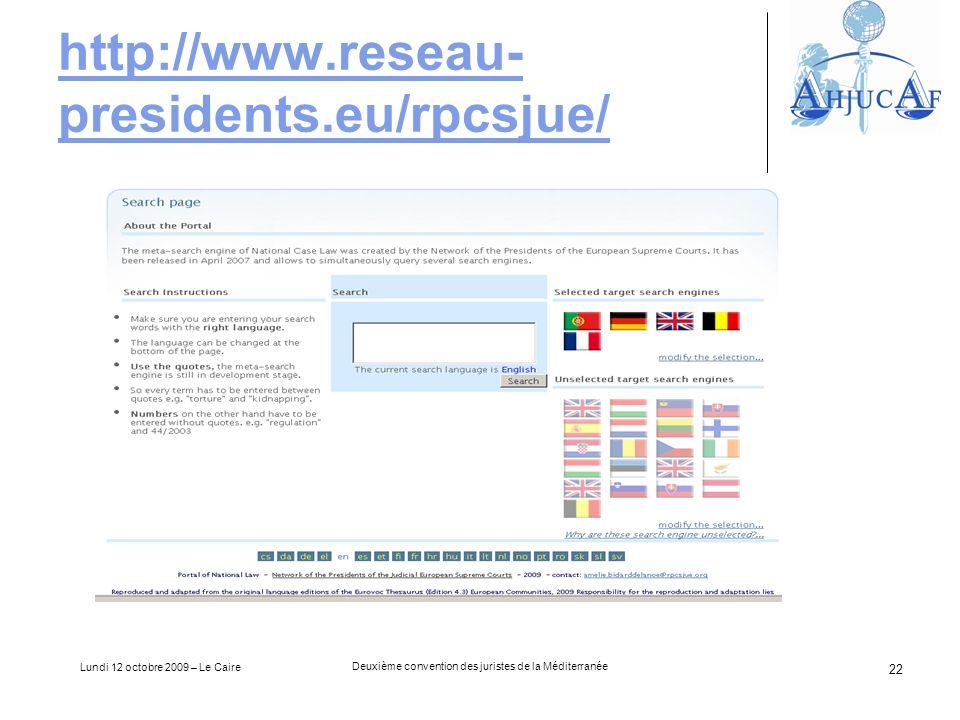 Lundi 12 octobre 2009 – Le Caire Deuxième convention des juristes de la Méditerranée 22 http://www.reseau- presidents.eu/rpcsjue/