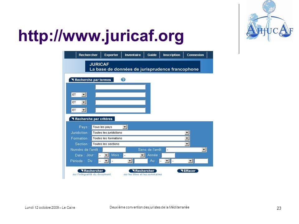 Lundi 12 octobre 2009 – Le Caire Deuxième convention des juristes de la Méditerranée 23 http://www.juricaf.org