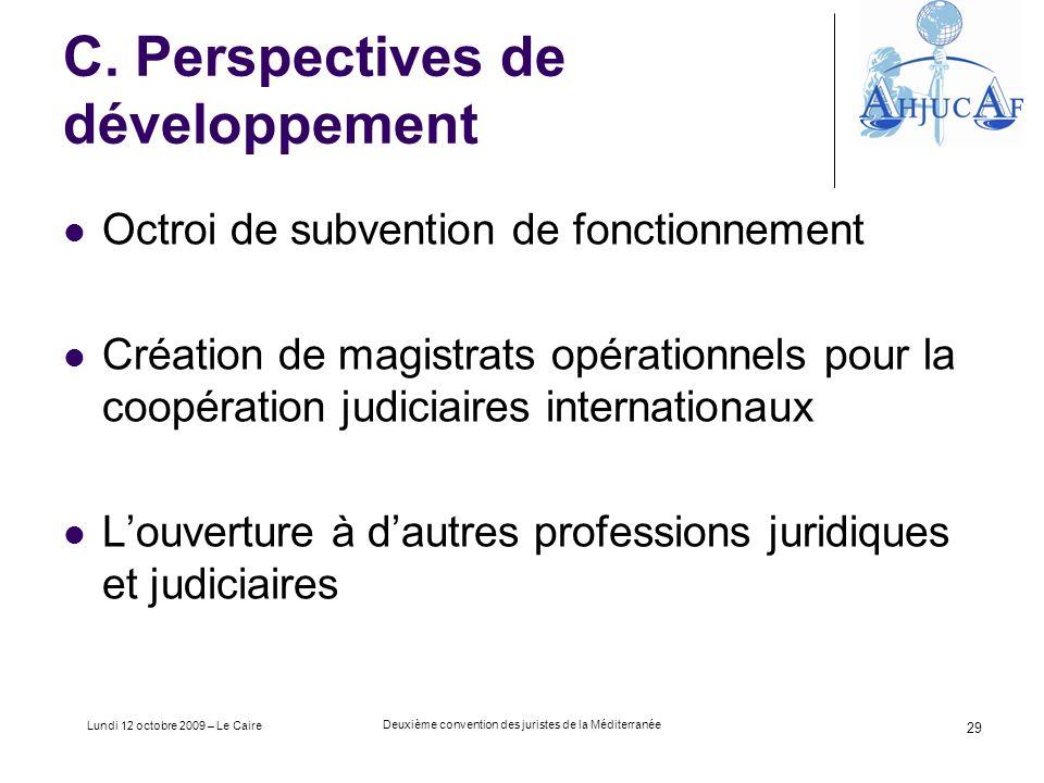 Lundi 12 octobre 2009 – Le Caire Deuxième convention des juristes de la Méditerranée 29 C.