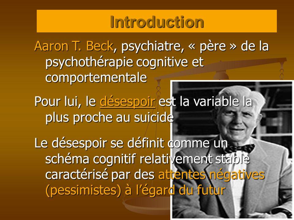 Aaron T. Beck, psychiatre, « père » de la psychothérapie cognitive et comportementale Pour lui, le désespoir est la variable la plus proche au suicide