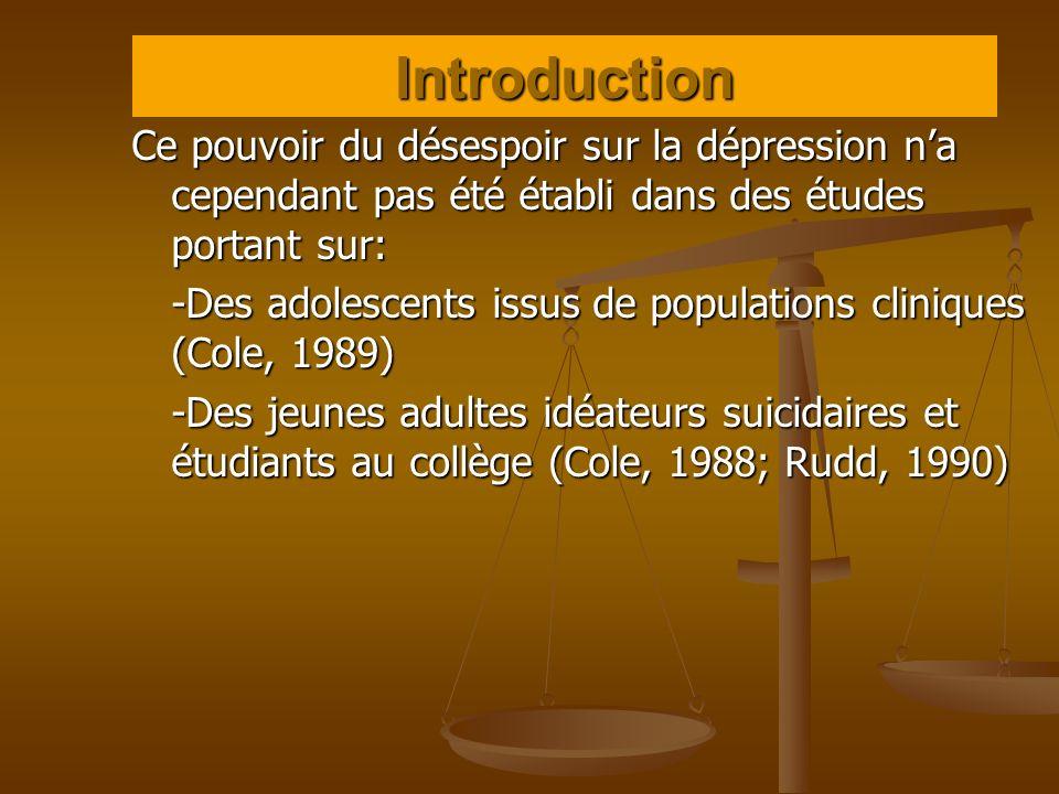Ce pouvoir du désespoir sur la dépression na cependant pas été établi dans des études portant sur: -Des adolescents issus de populations cliniques (Co