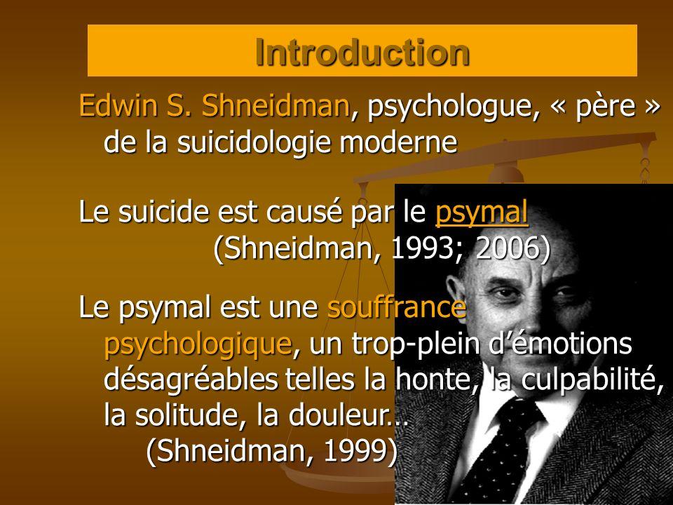 Edwin S. Shneidman, psychologue, « père » de la suicidologie moderne Le suicide est causé par le psymal (Shneidman, 1993; 2006) Le psymal est une souf