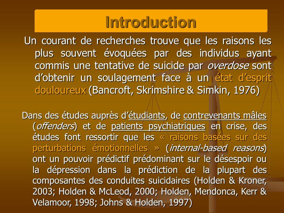 Edwin S. Shneidman (1918-…) Dans des études auprès détudiants, de contrevenants mâles (offenders) et de patients psychiatriques en crise, des études f