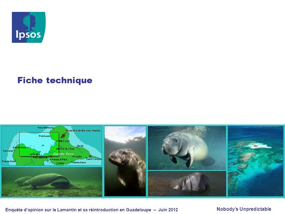Nobodys Unpredictable Enquête dopinion sur le Lamantin et sa réintroduction en Guadeloupe – Juin 2012 Fiche technique