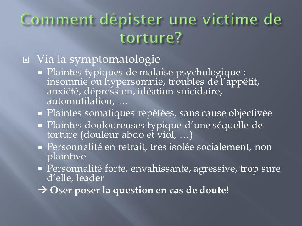 Via la symptomatologie Plaintes typiques de malaise psychologique : insomnie ou hypersomnie, troubles de lappétit, anxiété, dépression, idéation suici